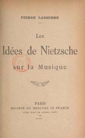 Lasserre Les idées de Nietzsche sur la musique