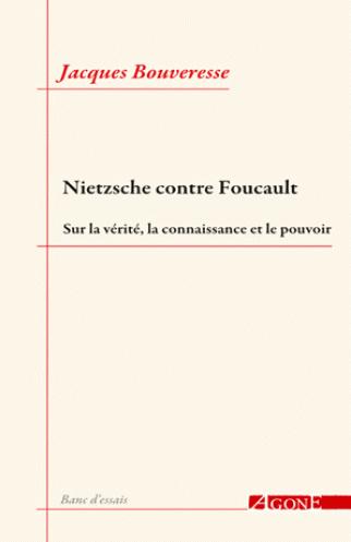 Jacques Bouveresse Nietzsche contre Foucault