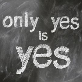 Auf einem Bild steht: only yes is yes.