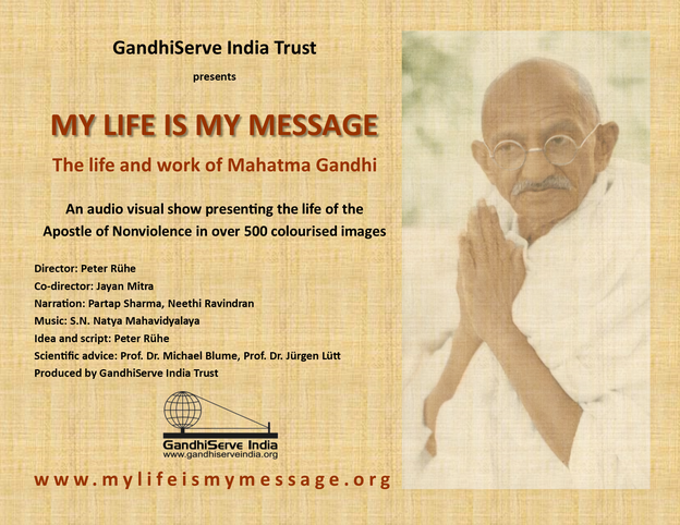 Audio-Visual Show MY LIFE IS MY MESSAGE - The Life and Work of Mahatma Gandhi