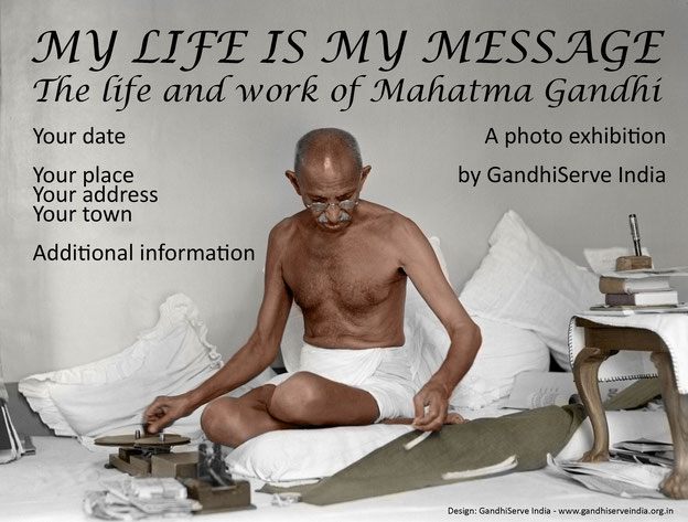 Photo Exhibition MY LIFE IS MY MESSAGE - The Life and Work of Mahatma Gandhi
