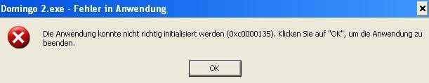 """""""Die Anwendung konnte nicht richtig initialisiert werden (0xc00000135). Klicken Sie auf """"OK"""", um die Anwendung zu beenden."""""""
