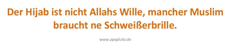 Der Hijab ist nicht Allahs Wille, ........