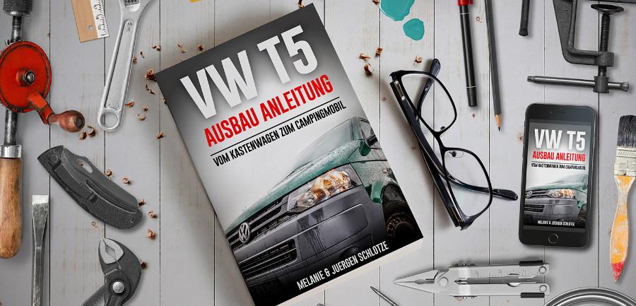 VW T5 Ausbauguide - Die besten Ausbauideen