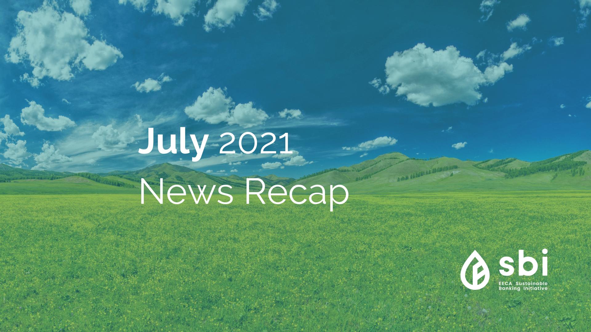July 2021 News Recap