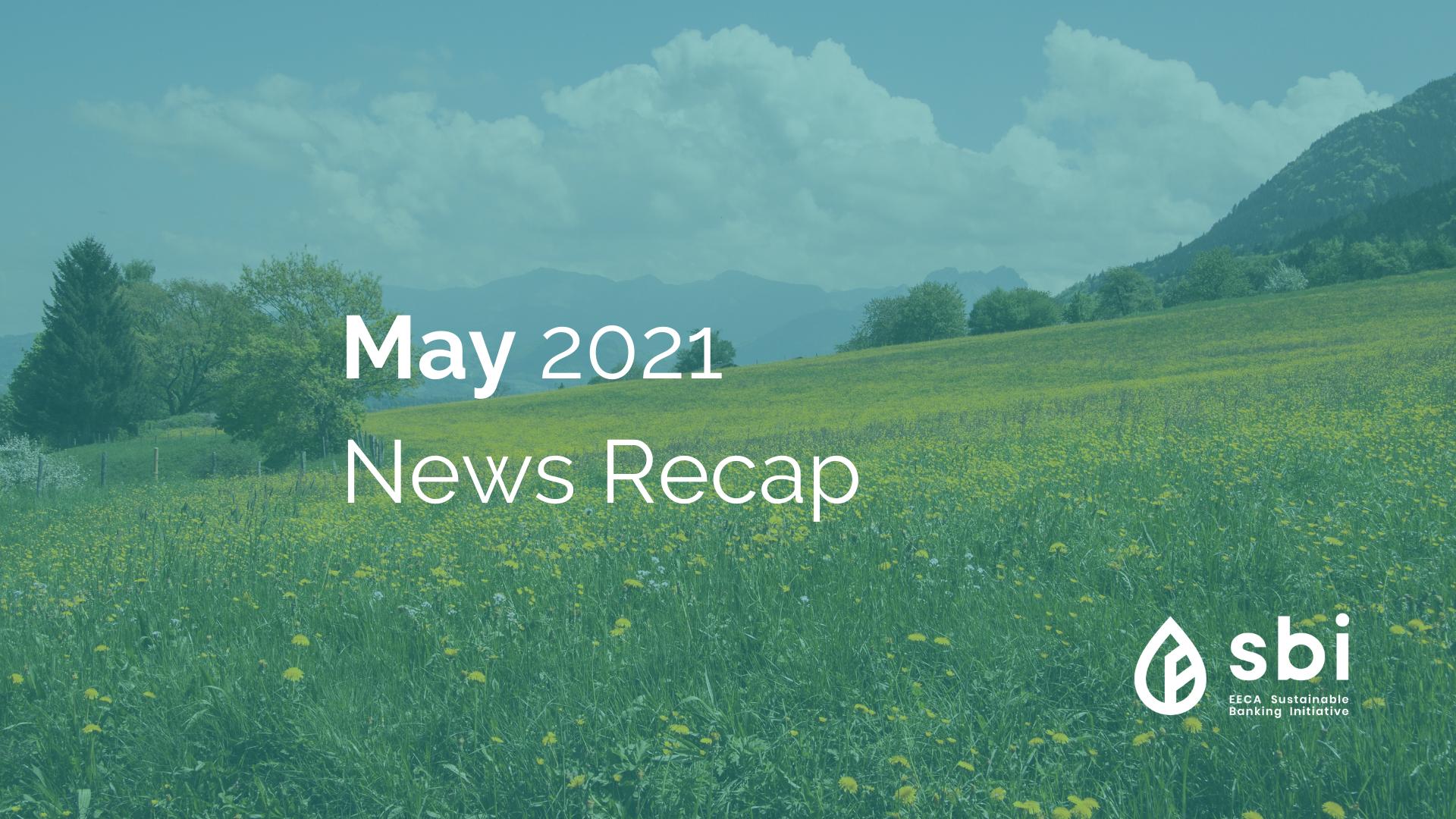 May 2021 News Recap