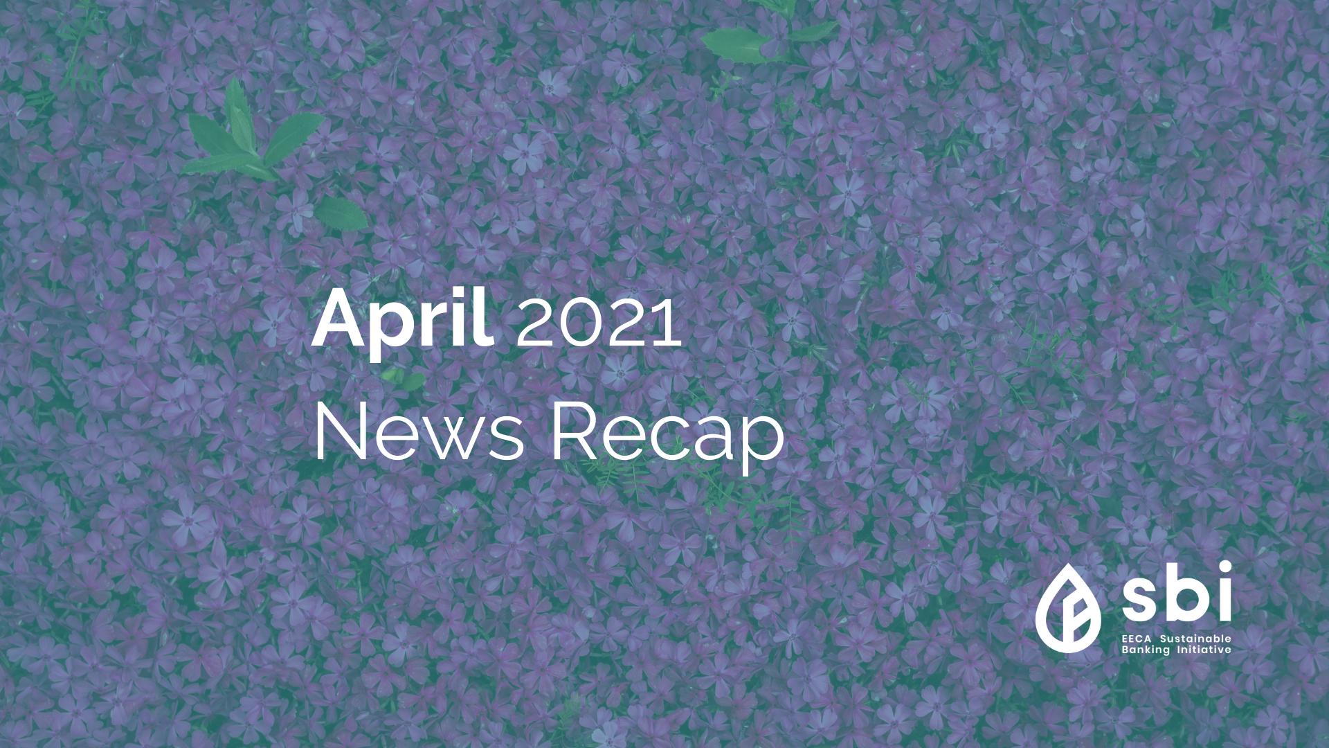 April 2021 News Recap