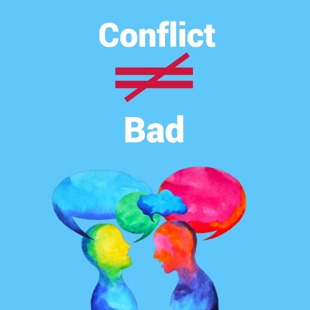 Conflict is not necessarily bad