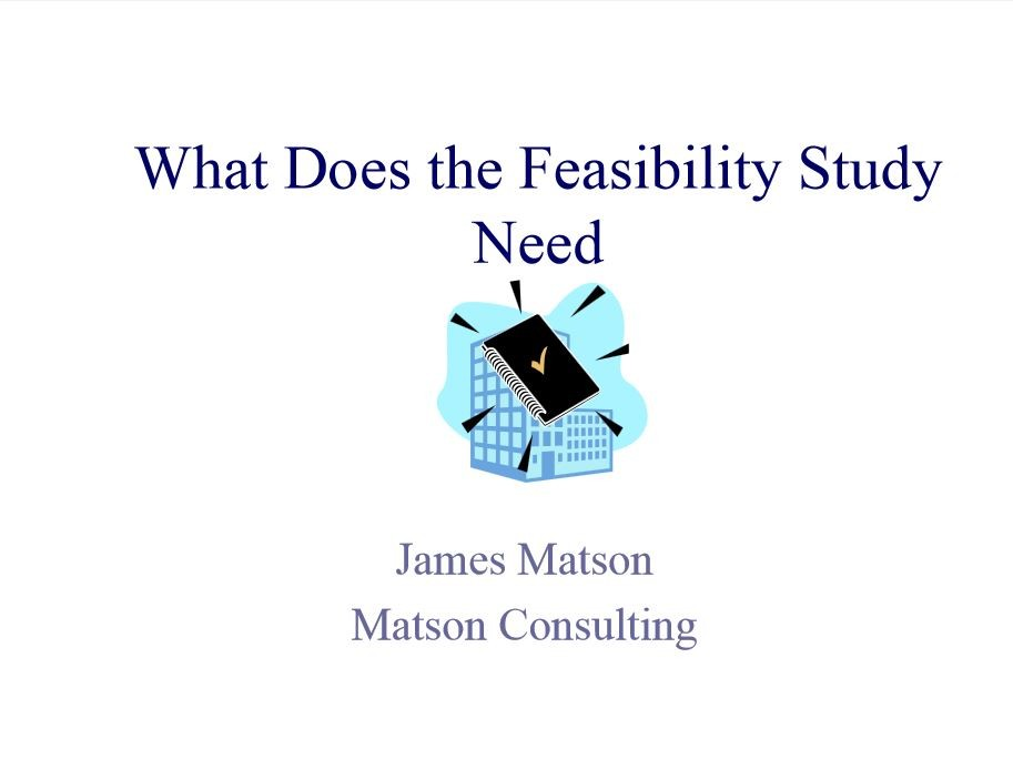 What Does a Feasibility Study Need?