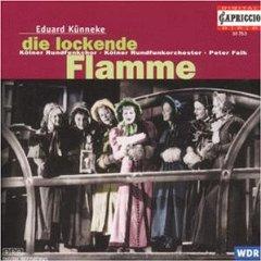 Eduard Künneke - Die Lockende Flamme (Gesamtaufnahme) - WDR Rundfunkorchester - Dirigent: Peter Falk, 1994