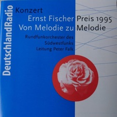 Ernst Fischer Preis 1995 - Von Melodie zu Melodie - SWR Rundfunkorchester, 1995