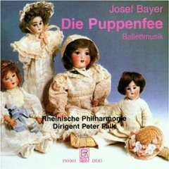 Josef Bayer - Die Puppenfee - Rheinische Philharmonie - Dirigent: Peter Falk