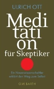"""""""Meditation für Skeptiker"""" - Buch von Ulrich Ott"""