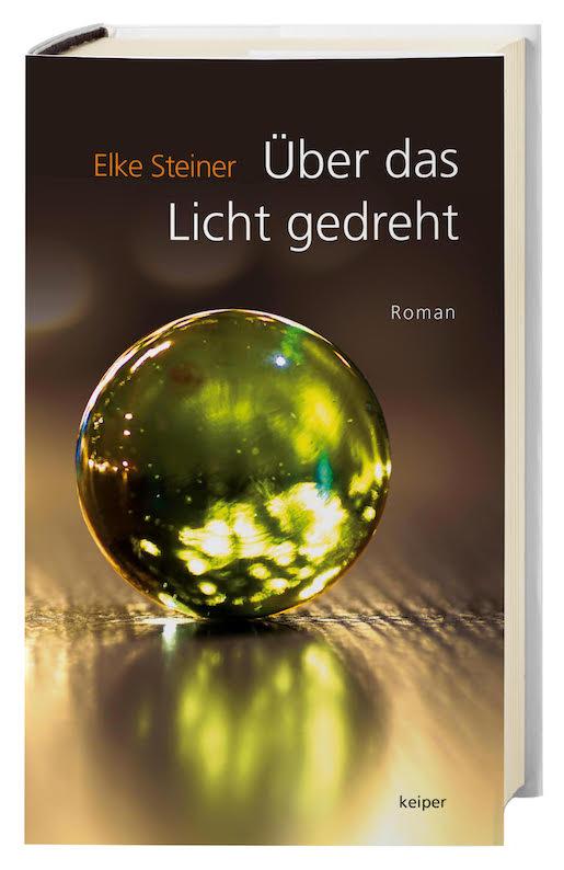 Elke Steiner, Über das Licht gedreht; erschienen im Keiper Verlag