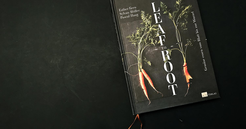 Bestelle dir jetzt dein handsigniertes >Leaf to Root-Kochbuch<