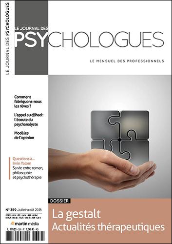 le journal des psychologues n°359 rédige tout un dossier sur la GESTALT