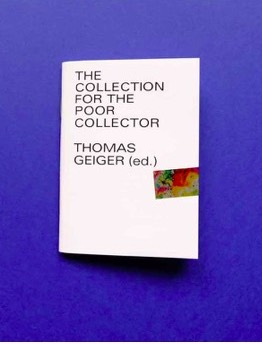 Thomas Geiger (ed.) together with many (see below). Collection for the Poor Collector 2018, Taube Edition