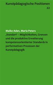 Maike Aden, Maria Peters: Stand-Art. Performative Prozesse in der kompetenzorientierten Kunstpädagogik