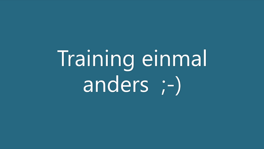 Training einmal anders ;-)