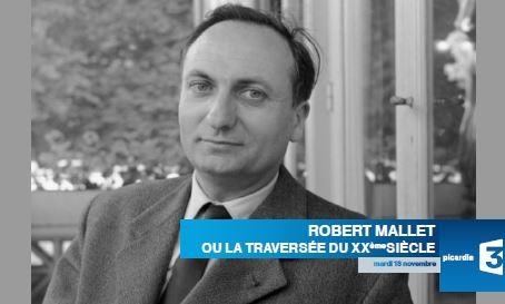 """""""Robert Mallet ou la traversée du XXème siècle"""""""