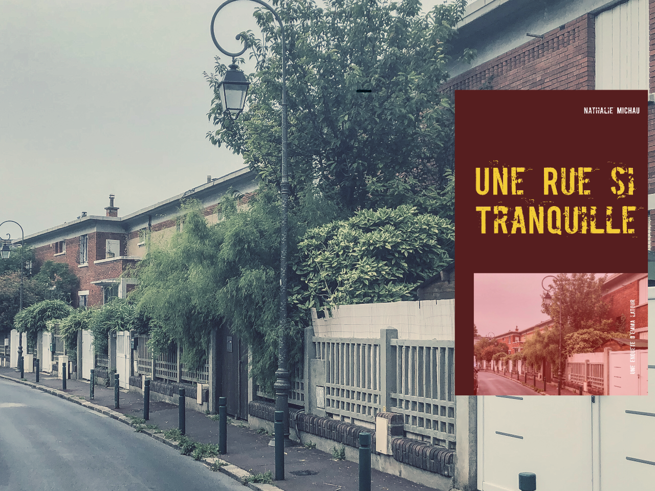 UNE RUE SI TRANQUILLE