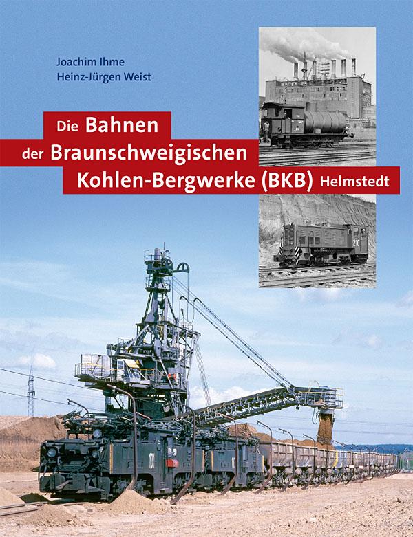 Die Bahnen der Braunschweigischen Kohlen-Bergwerke / Buchtipp