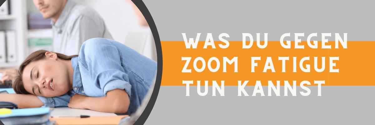 Was tun gegen ZOOM Fatigue?