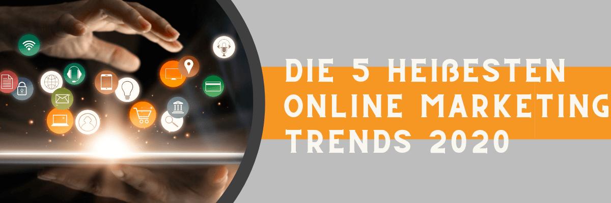 Fünf Online Marketing Trends 2020