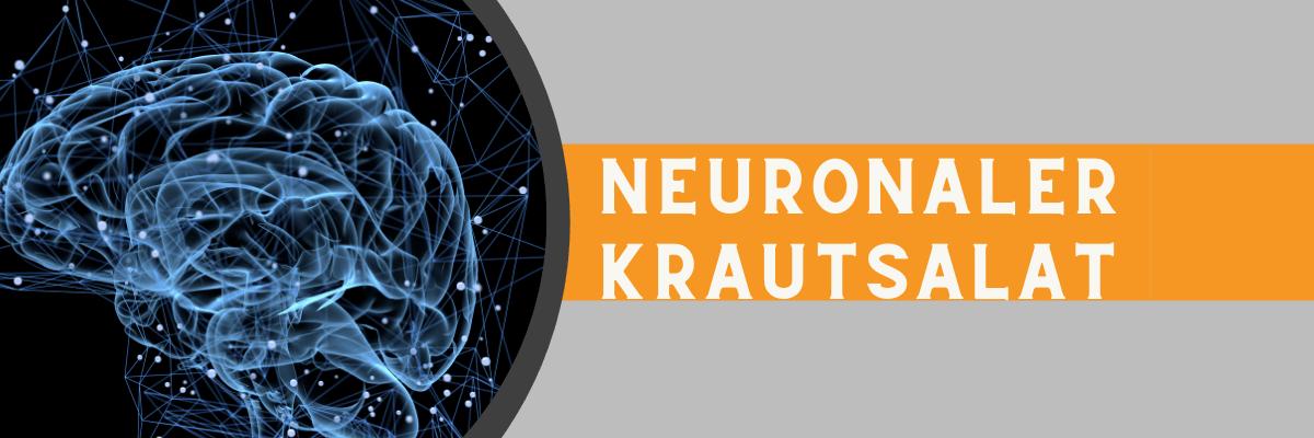 Neuronaler Krautsalat
