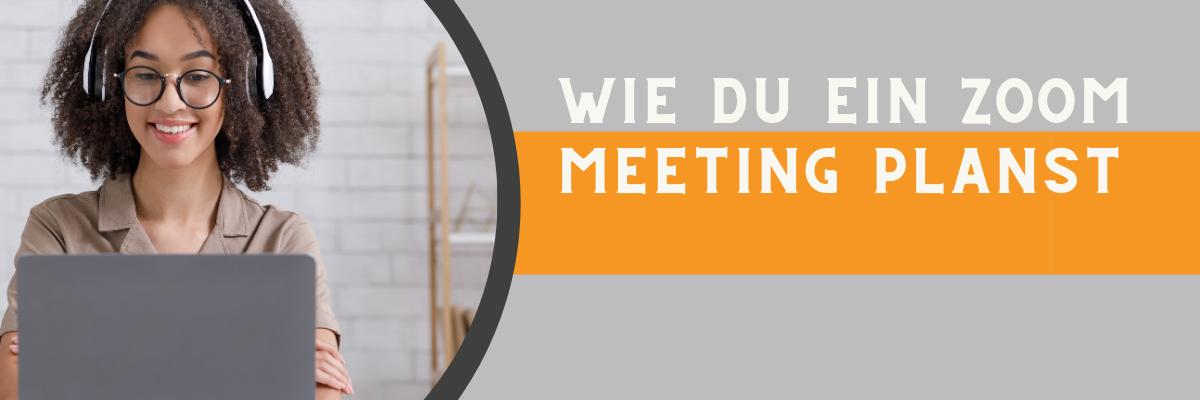 ZOOM Meeting planen