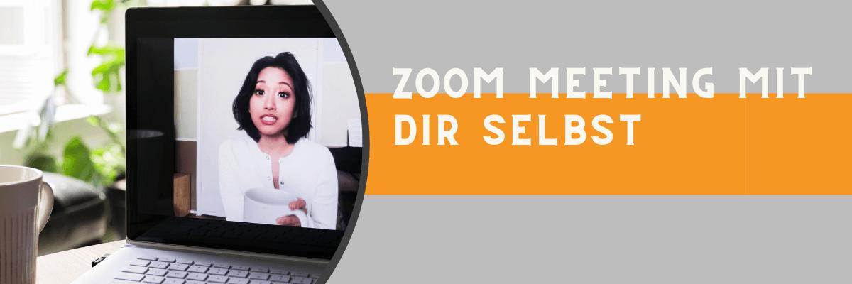 ZOOM Meeting mit Dir selbst