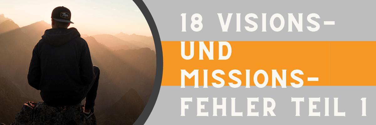 18 Visions- und Missionsfehler Teil 1