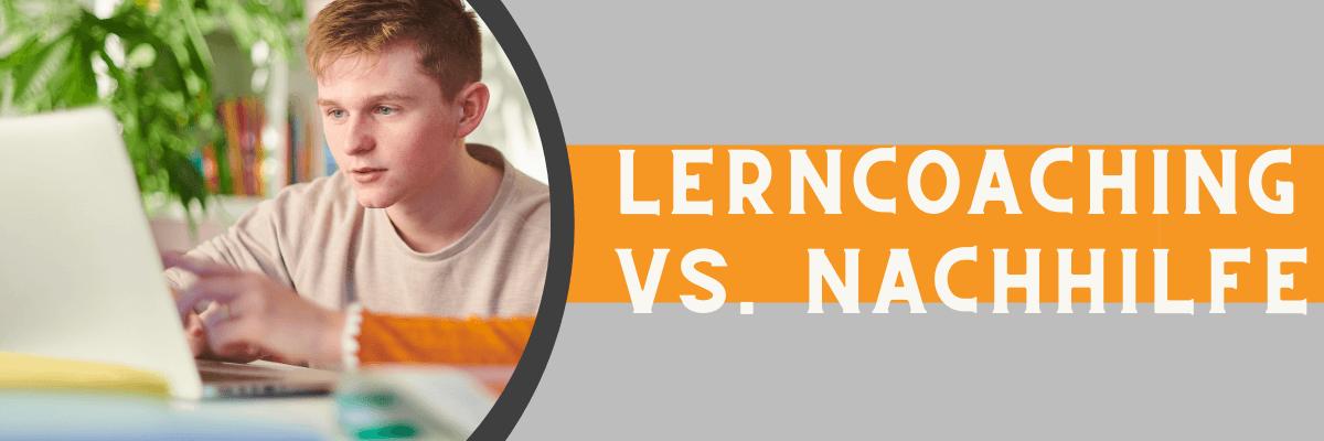 Lerncoaching vs. Nachhilfe