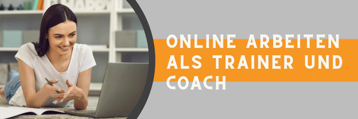 Online arbeiten als Trainer und Coach
