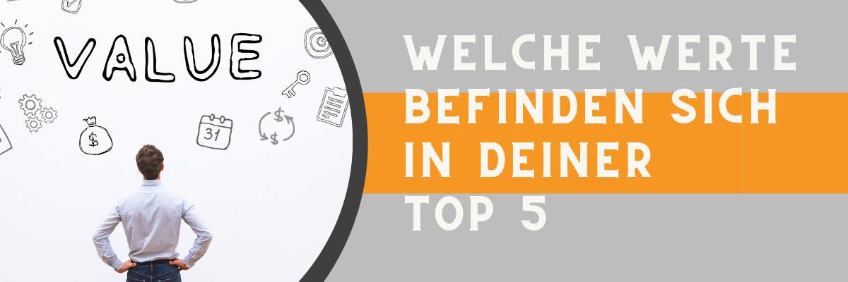 Welche Werte befinden sich in Deiner Top5-Liste?
