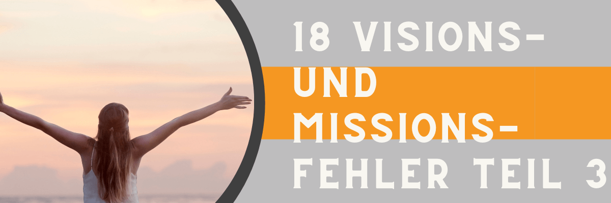 18 Visions- und Missionsfehler Teil 3