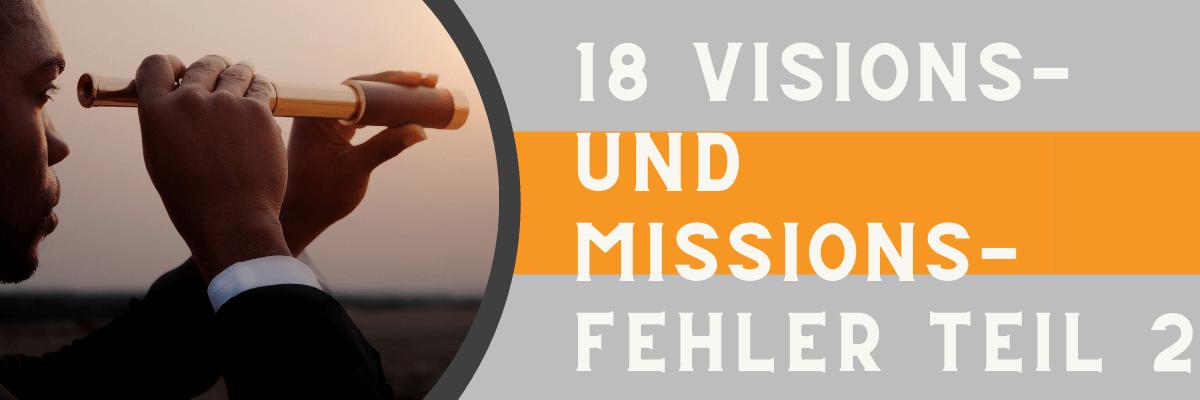 18 Visions- und Missionsfehler Teil 2