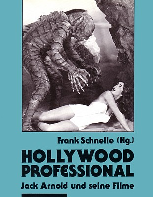 Buchcover von Frank Schnelle (Hrsg.): Hollywood Professional. Jack Arnold und seine Filme (Stuttgart 1993)