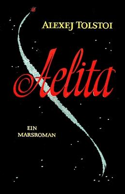 Tolstoi, Aelita, Deutsche Ausgabe des Verlags für fremdsprachige Literatur, Moskau 1961