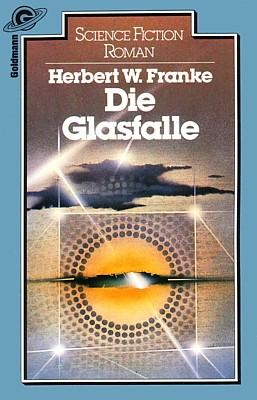 """Buchcover des Romans """"Die Glasfalle"""" von Herbert W. Franke, in zweiter Auflage (1981) im Wilhelm Goldmann Verlag"""