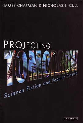 "James Chapman/Nicholas J. Cull, ""Projecting Tomorrow"" (2013)"