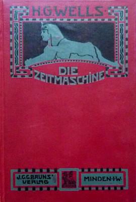Buchcover der deutschen Erstausgabe von H. G. Wells, Die Zeitmaschine (The Time Machine), Bruns Verlag (Minden 1904)