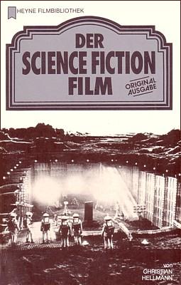 """Cover des Buchs """"Der Science Fiction Film"""" (Wilhelm Heyne Verlag München 1983) von Christian Hellmann"""