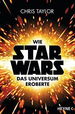 """Buchcover von Chris Taylor: """"Wie Star Wars das Universum eroberte"""" (Wilhelm Heyne Verlag München 2015)"""
