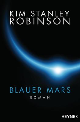 """Buchcover zu dem Roman """"Blauer Mars"""" (Blue Mars, 1996) von Kim Stanley Robinson, Heyne-Verlag 2016"""