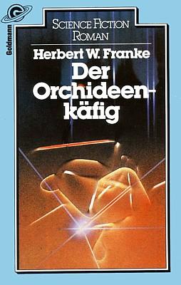 """Buchcover des Romans """"Der Orchideenkäfig"""" von Herbert W. Franke, in zweiter Auflage (1982) im Wilhelm Goldmann Verlag"""