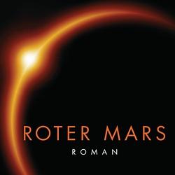 """Buchcover (Ausschnitt) aus dem Roman """"Roter Mars"""" (Red Mars, 1992) von Kim Stanley Robinson; Wilhelm Heyne Verlag 2015"""