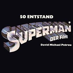 """Coverausschnitt zu dem Buch """"So entstand Superman, der Film"""" von David Michael Petrou"""