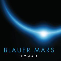 """Buchcover (Ausschnitt) aus dem Roman """"Blauer Mars"""" (Blue Mars, 1996) von Kim Stanley Robinson; Wilhelm Heyne Verlag 2016"""