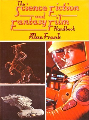 "Buchcover von Alan Frank, ""The Science Fiction and Fantasy Film Handbook"" (London 1982)"